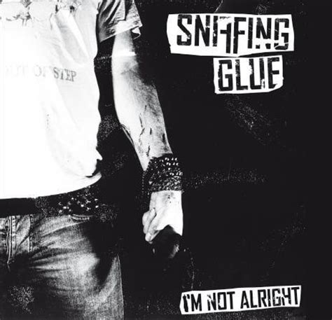 Sniffing Glue – I'm not alright CD [] - 5