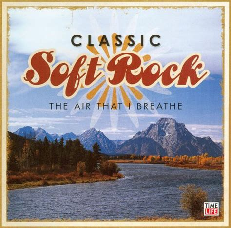 Classic Soft Rock: The Air That I Breathe - Various