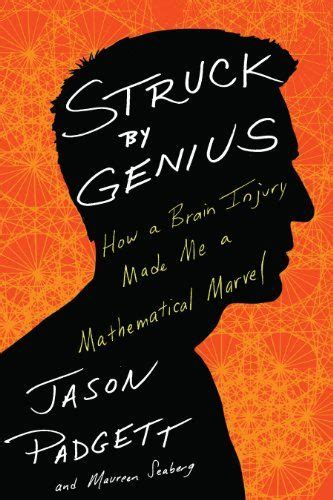 Struck by Genius: How a Brain Injury Made Me a