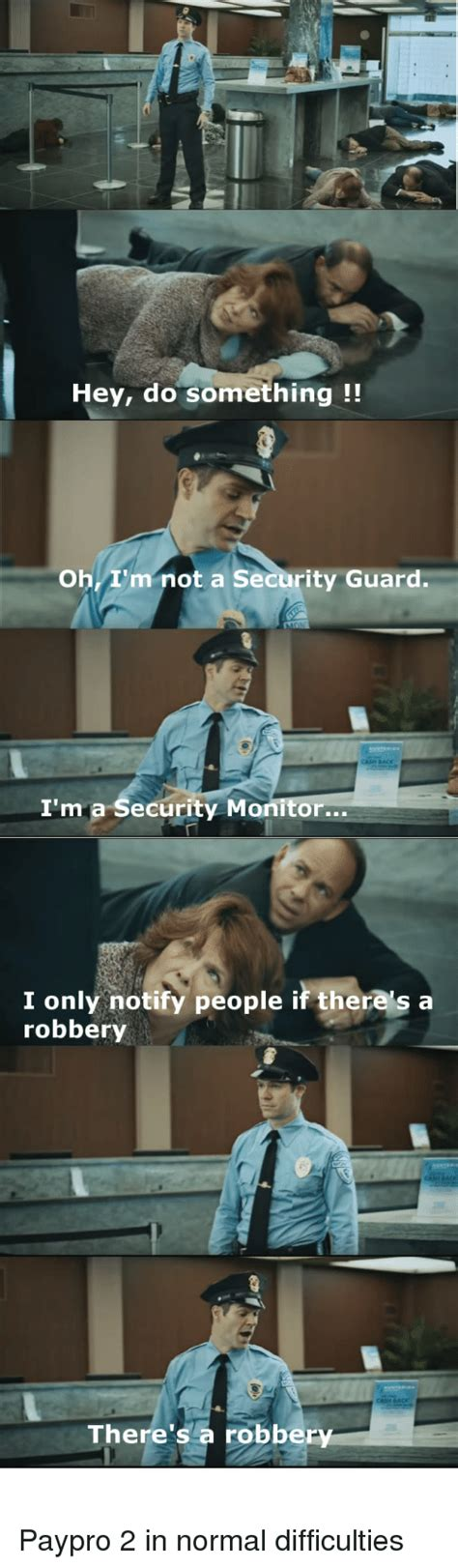 Hey Do Something Oh I'm Not a Security Guard I'm a
